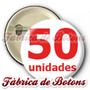 50 Botons Bottons Buttons Butons Broches Personalizado 4,5cm