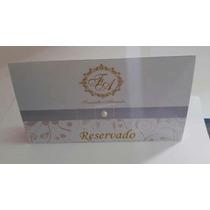 Reservados De Mesa/15anos/casamento/festa/aniversárionoivado