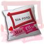 Almofadas Personalizadas - Dia Das Mães - Mae Eu Te Amo