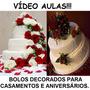 Aulas Decoração Bolos Decorados Aniversários E Casamentos