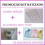 Kit Batizado 75 Itens = Tercinhos+latinhas+saquinhos Organza