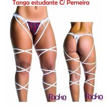Tanga Erótica Estudante Com Perneira Super Sexy C/brinde