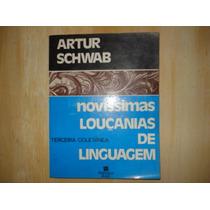 Novíssimas Louçanias De Linguagem - Artur Schwab