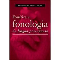 Livro Fonética E Fonologia Da Língua Portuguesa. Letras.
