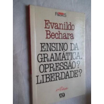 * Livro - Ensino Da Gramática . Opressão? Liberdade?