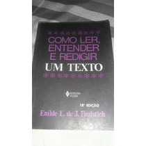 Livro: Como Ler, Entender E Redigir Um Texto E. Faulstich