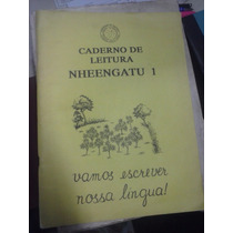 Livro - Caderno De Leitura Nheengatu I - Vamos Escrever Noss