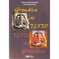 Gramática Do Texto, Texto Da Gramática - Samira E Jésus