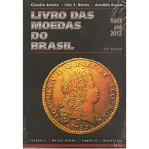 Catálogo Livro Das Moedas Do Brasil 1643 A 2012 13ª Edição