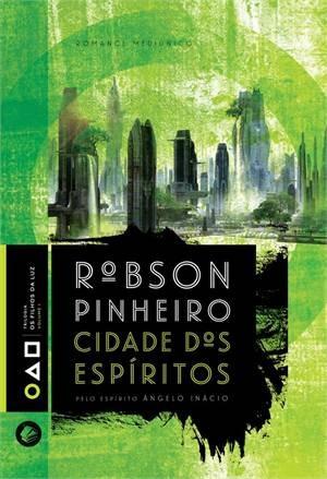 Livro: Cidade Dos Espíritos - Robson Pinheiro