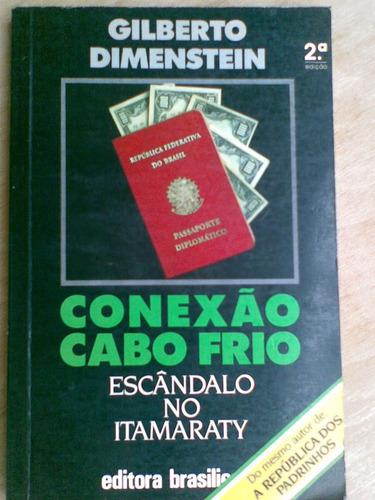 Livro - Conexão Cabo Frio - Itamaraty - Gilberto Dimenstein