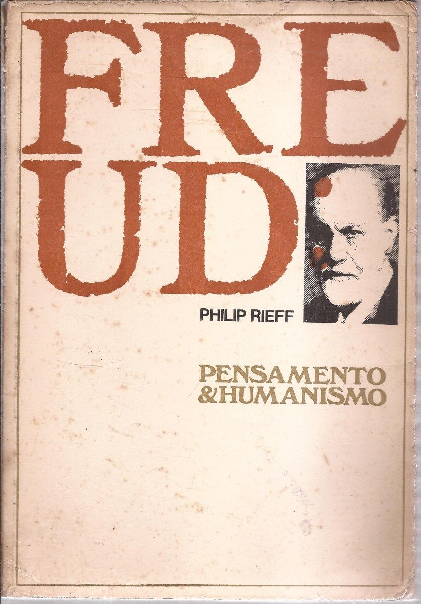 Freud Pensamento E Humanismo - Philip Rieff