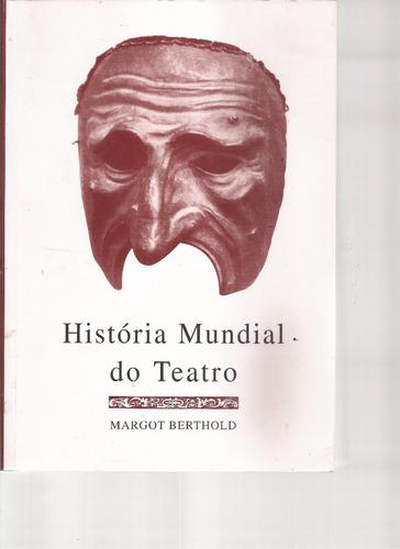 Livro História Mundial Do Teatro 3ª Edição 2006