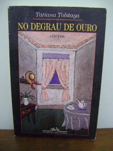 Livro No Degrau De Ouro - Tatiana Tolstaya