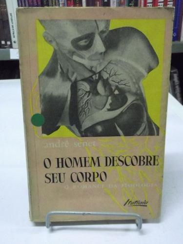 Livro - O Homem Descobre Seu Corpo - André Senet