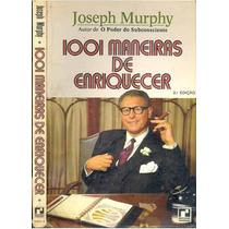 Livro 1001 Maneiras De Enriquecer Joseph Murphy