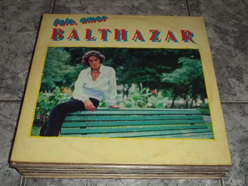 Lp Balthazar Fale, Amor