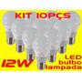 Kit 10pçs Lampada Super Led Bulbo 12w Branco Frio Bi-volt