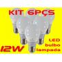 Kit 6pçs Lampada Super Led Bulbo 12w Branco Frio Bi-volt