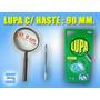 Lupa C/ Haste - 9,0 Cm Frete Grátis