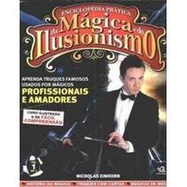 Livro Enciclopédia Prática Da Mágica E Do Ilusionismo Vol 1