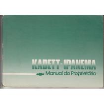 109 - Kadett Ipanema 89 Manual Do Proprietário R$ 49,00