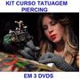 Kit Dvd´s Piercing + Tatuagem Em 3 Dvds!! Pague Mercado Pago