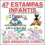 47 Estampas Enfantis - Arquivos Cdr - Mando Link Para Baixar