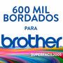 Para Brother 600 Mil Bordados - Disney E Muito Mais Em Dvd