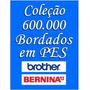600 Mil Bordados Em Pes Para Brother Bernina
