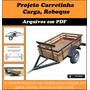 Projeto Carretinha Carga, Reboque, Fazendinha - Frete Grátis