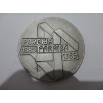Medalha Comemorativa 400 Anos Paraiba 1585-1985.