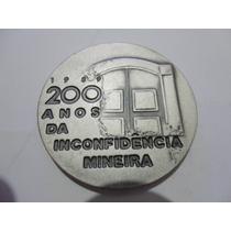 Medalha Comemorativa 200 Anos Da Inconfidência Mineira 1989.