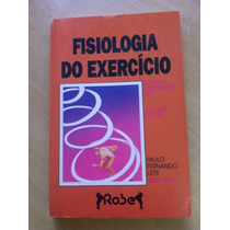 Fisiologia Do Exercício - Paulo Fernando Leite