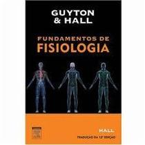 Livro Guyton & Hall - Fundamentos De Fisiologia
