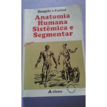 Anatomia Humana Sistêmica E Segmentar