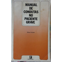 Livro Manual De Condutas No Paciente Grave - Elias Knobel