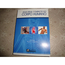 Atlas Visual Compacto Do Corpo Humano -editora Rideel - 2012