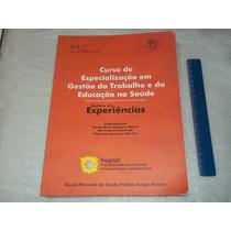 Livro Relato Experiencias Gestão Trabalho Educação Na Saude