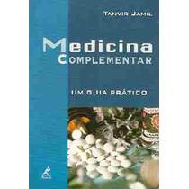 Medicina Complementar Um Guiaq Prático