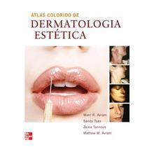 Atlas Colorido De Dermatologia Estética