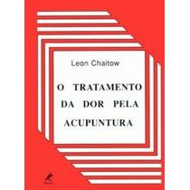 O Tratamento Da Dor Pela Acupuntura 9788520417935 Chaitow