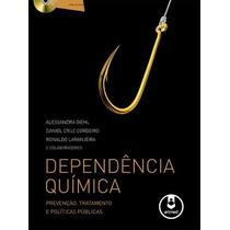 Dependência Química: Prevenção, Tratamento E Políticas