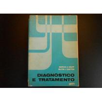 Livro Diagnóstico E Tratamento - A. Krupp E J. Chatton