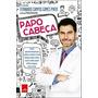 Papo Cabeça Dr. Fernando Campos Gomes Pinto Livro