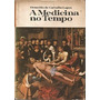 A Medicina No Tempo - Octacílio De Carvalho Lopes
