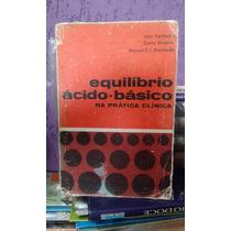 Livro- Equilíbrio Ácido-básico- Na Prática -raro -+ Brinde -