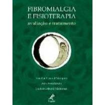 Fibromialgia E Fisioterapia Avaliação E Tratamento