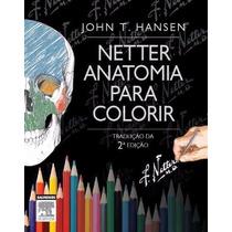 Livro - Netter Anatomia Para Colorir - Hansen 2a. Edição