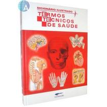 Livro: Dicionário Ilustrado Termos Técnicos De Saúde